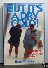 Weather on the  Prairies of Canada, But It's a Dry Cold,