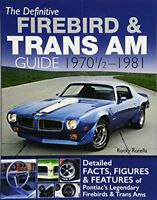 The Definitive Firebird  Trans Am Guide 1970 12 - 1981