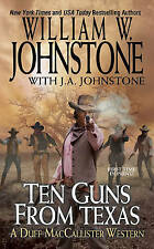 Ten Guns From Texas by William W. Johnstone (Paperback, 2016)