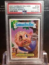 2007 Garbage Pail Kids ANS 6 Series PSA 10 GEM Mint 10a Nested Ernesto POP 2 107