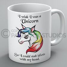 I Wish I Was A Unicorn So I Could Stab Idiots Mug Funny Unicorns Coffee Tea Gift