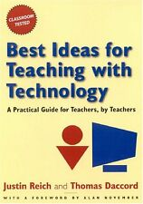 Best Ideas for Teaching with Technology: A Practic