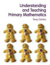 Understanding and Teaching Primary Mathematics by Tony Cotton (Mixed media produ