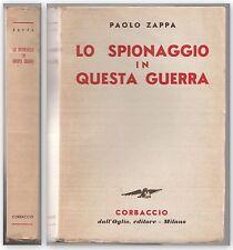 PAOLO ZAPPA-LO SPIONAGGIO IN QUESTA GUERRA CORBACCIO ED. 1940-L4219