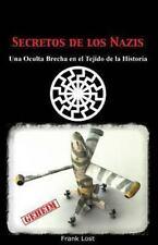 Secretos de Los Nazis : Una Oculta Brecha en el Tejido de la Historia by...