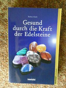 Gesund durch die Kraft der Edelsteine : so finden Sie Ihren persönlichen Stein.