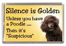 "Poodle (Brown) Dog Fridge Magnet ""Silence is Golden........."" by Starprint"