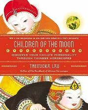 Children of the Moon: Discover Your Child's Personality Through Chinese Horoscop