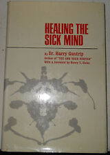 HEALING THE SICK MIND written & signed by Dr. Harry Guntrip / 1st Ed. / 1964
