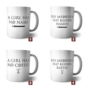 Coffee Mug-Cup a girl has no name   got Coffee Arya