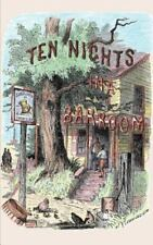 Ten Nights in a Bar-Room: And What I Saw There (Paperback or Softback)