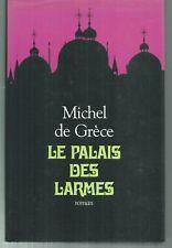 Le palais des larmes.Michel De GRECE.Grand Livre du Mois  CV21