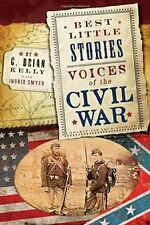 Best Little Stories: Voices of the Civil War: Nearly 100 True Stories