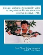 Biologia, Ecologia E Investigacion Sobre El Langostino de Rio Macrobrachium Carc
