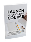 How To Start and Launch Your Very Own Online Course; Educators; Entrepeneur (CD)