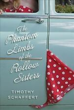 Phantom Limbs of the Rollow Sisters, Paperback by Schaffert, Timothy, ISBN 19...