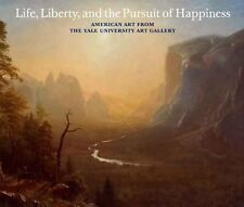 Life Liberty and the Pursuit of Happiness American Art from the Yale New Sealed