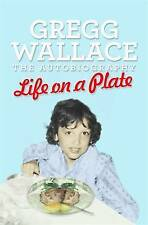NEW Life on a Plate: The Autobiography by Gregg Wallace