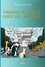 Preavis de Greve Chez les Animaux by Philippe Rouply (2014, Paperback)
