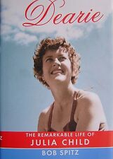 Bob Spitz - Signed - Dearie: The Remarkable Life of Julia Child (Hardcover, 2d)