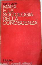 KURT LENK MARX E LA SOCIOLOGIA DELLA CONOSCENZA IL MULINO 1975