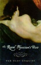 The Royal Physician's Visit: A Novel Per Olov Enquist Paperback