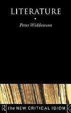 The New Critical Idiom: Literature by Peter Widdowson (1999, Paperback)