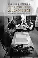 The Returns of Zionism: Myths, Politics and Scholarship in Israel by Piterberg,