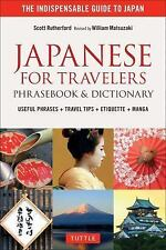 Japanese for Travelers Phrasebook and Dictionary : Useful Phrases + Travel...