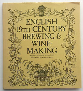 English 18th Century Brewing & Wine-Making, Illustrated by Cecilia Ware, Used HB