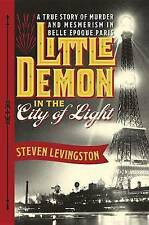 Little Demon in the City of Light: A True Story of Murder and-ExLibrary