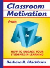 A to Z: Classroom Motivation from A to Z : How to Engage Your Students in...