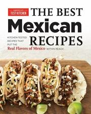 Best Mexican Recipes by America's Test Kitchen Editors (2015, Paperback)