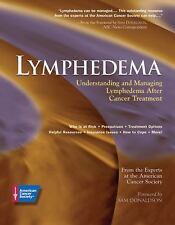 Lymphedema : Understanding and Managing Lymphedema after Cancer Treatment