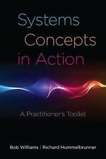 Systems Concepts in Action: A Practitioner's Toolkit: By Williams, Bob, Humme...