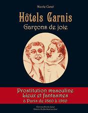 Hôtels Garnis, Garçons de joie, gay interest, man prostitute/1860 à 1960/Paris