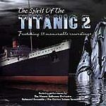 Various Artists : Spirit of the Titanic 2 [CD, 1998]