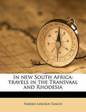 NEW In new South Africa: travels in the Transvaal and Rhodesia