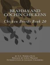 Chicken Breeds: Brahma and Cochin Chickens : Chicken Breeds Book 20 by L....