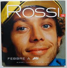 VALENTINO ROSSI FEBBRE A 46 _ MICHEL TURCO e DINO DI MEO _ MOTO _ S&K _ 2005