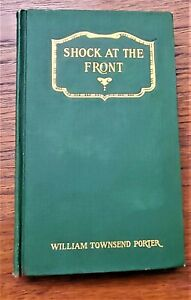 WW1 US med/military SHOCK AT THE FRONT by William Townsend Porter (1918) 151 p.