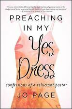 Preaching in My Yes Dress : Confessions of a Reluctant Pastor by Jo Page...