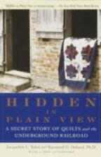 Hidden in Plain View: A Secret Story of Quilts and the Underground Railroad, Jac