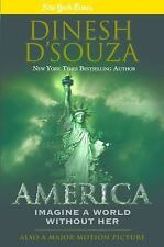 America : Imagine a World Without Her by Dinesh D'Souza (2014, Hardcover)