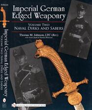 Imperial German Edged Weaponry, Volume 2 - Naval Dirks and Sabers
