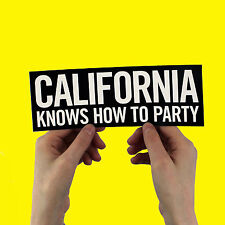 "2Pac & Dr Dre Sticker! - ""California Knows How To Party"" bumper sticker! biggie"