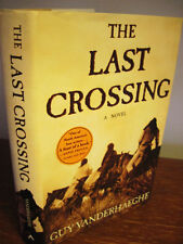 1st Edition THE LAST CROSSING Guy Vanderhaeghe DUBLIN IMPAC First Printing