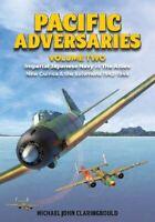 Pacific Adversaries Vol 2 Japanese Navy Air Force vs The Allies USAF RAAF Book