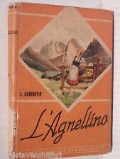 L AGNELLINO Ludwig Ganghofer Pia Societa San Paolo I romanzi del biancospino di