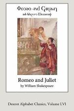 Deseret Alphabet Classics: Romeo and Juliet (Deseret Alphabet Edition) by...